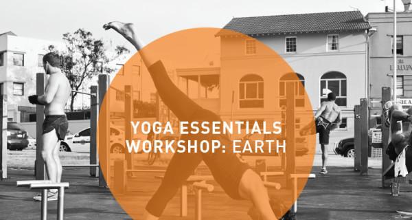 Yoga Essentials Workshop: Earth. Surry Hills