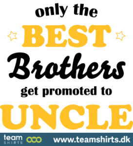 only-the-best-brothers-get-promoted-to-uncle