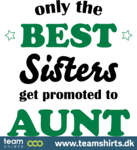 only-the-best-sisters-get-promoted-to-aunt