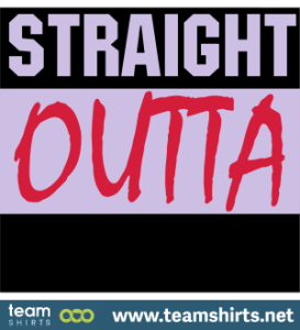 Straight Outta - kostenloser Custom TEXT