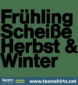 FRÜHLINGSCHEISSEHERBST&WINTER