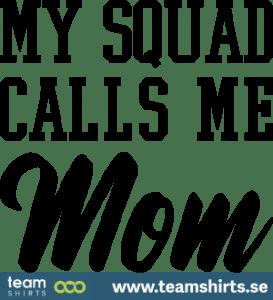 my-squad-calls-me-mom