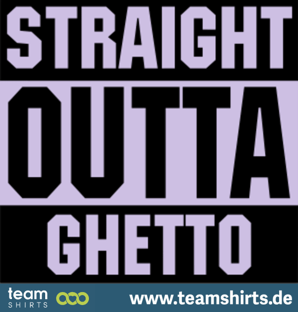 Straight Outta Ghetto