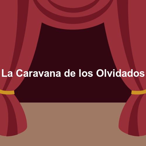 La Caravana de los Olvidados