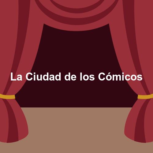 La Ciudad de los Cómicos