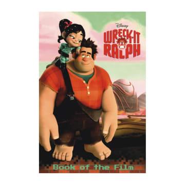 Disney Wreck-It Ralph Wreck-It Ralph Book of the Film