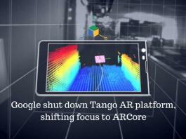 Google shut down Tango AR platform, shifting focus to ARCore