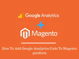 How To Add Google Analytics Code To Magento platform