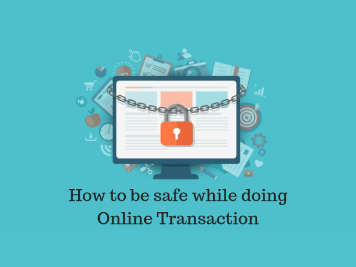 How to be safe while doing online transaction