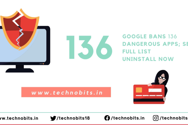 Google bans 136 dangerous apps, uninstall now if you have installed
