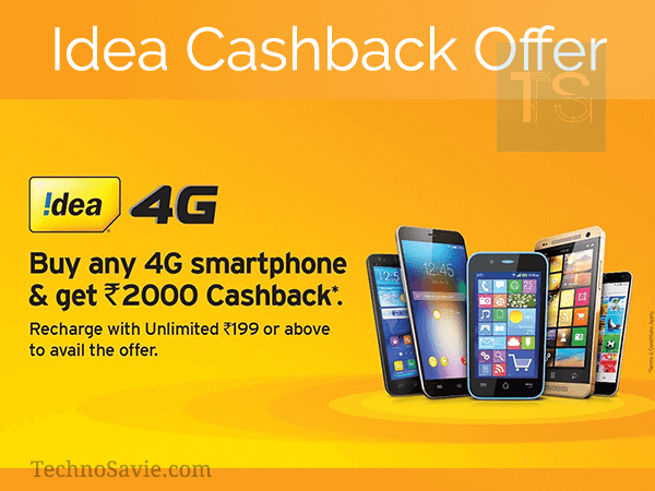 Idea cashback offers of Rs 2,000 on purchase of any 4G smartphone