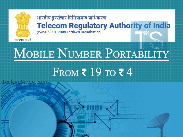 TRAI may cut Mobile Number Portability (MNP) charges from Rs 19 to Rs 4