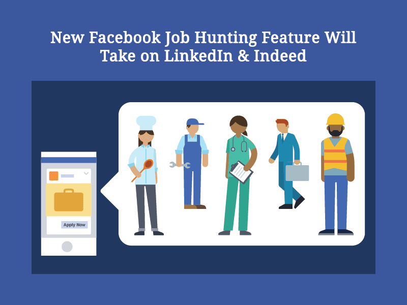 New Facebook Job Hunting Feature Will Challenge LinkedIn & Indeed