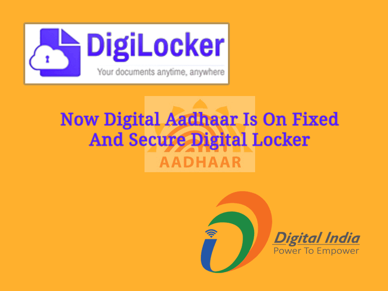 Now Digital Aadhaar Is On Fixed And Secure DigiLocker