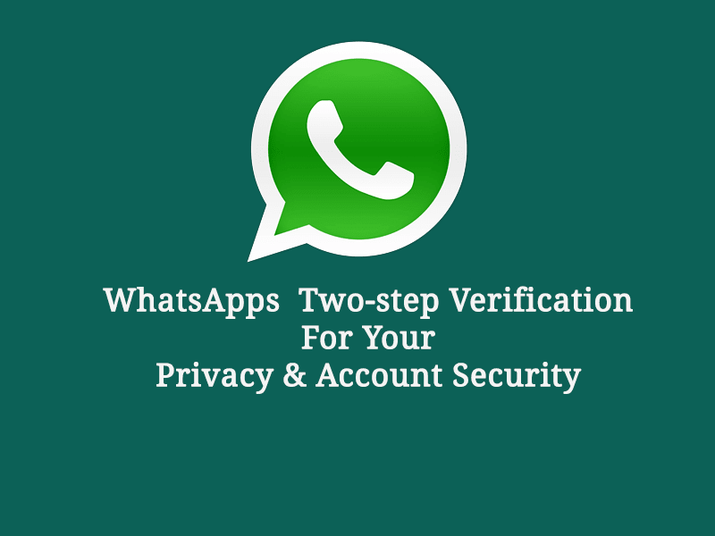 WhatsApp Two-step Verification To Boost Your Account Security
