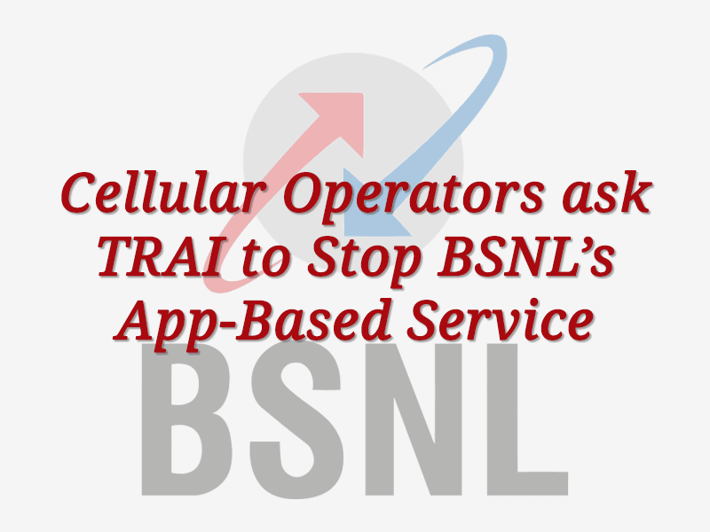 Cellular operators ask TRAI to stop BSNL app-based service
