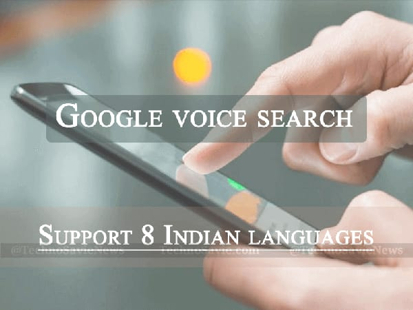 Google voice search now support 8 Indian languages