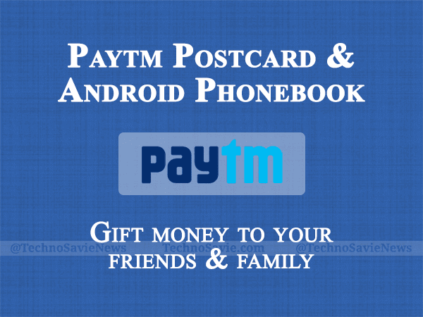 Paytm Postcard & phonebook: Here's how you can gift money to your friends, family