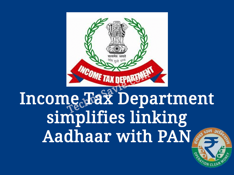 Income Tax Department launched new e-facility to link Aadhaar with PAN