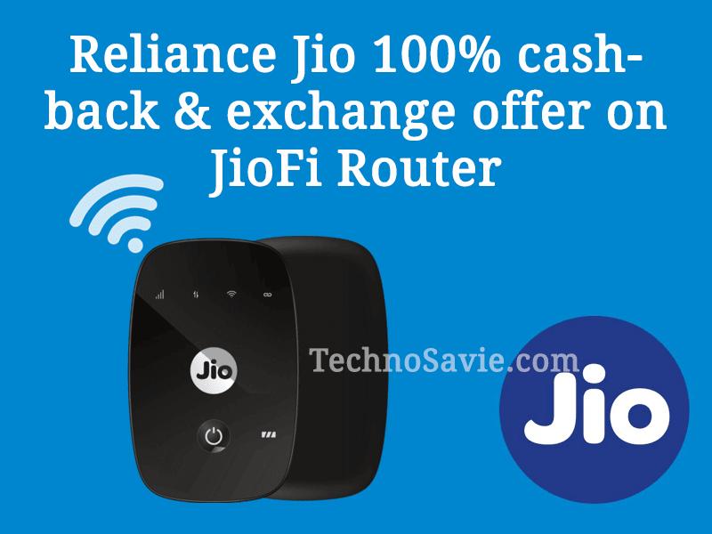 Reliance Jio 100% cashback & exchange offer on JioFi 4G Hotspot
