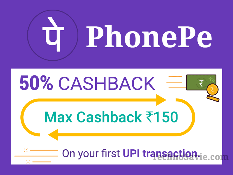 PhonePe Offer: Get 50% Cashback up to Rs 150 on your First UPI Transaction