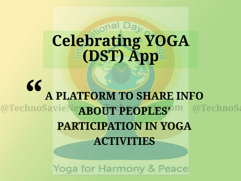Celebrating Yoga App launched by the Indian Government for scientific healthy living