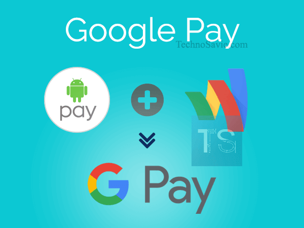 Google Pay: A merger of Android Pay & Google Wallet
