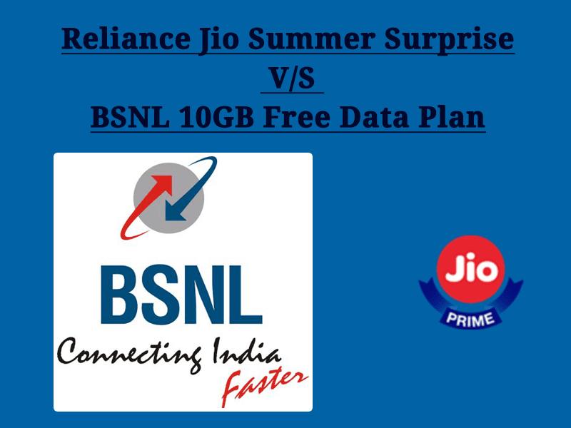 Reliance Jio Summer Surprise V/S BSNL 10GB Free Data Plan