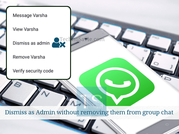 WhatsApp's new 'Dismiss as Admin' feature for group chats