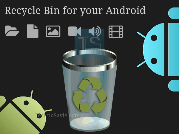 Recover deleted files with Android Recycle Bin