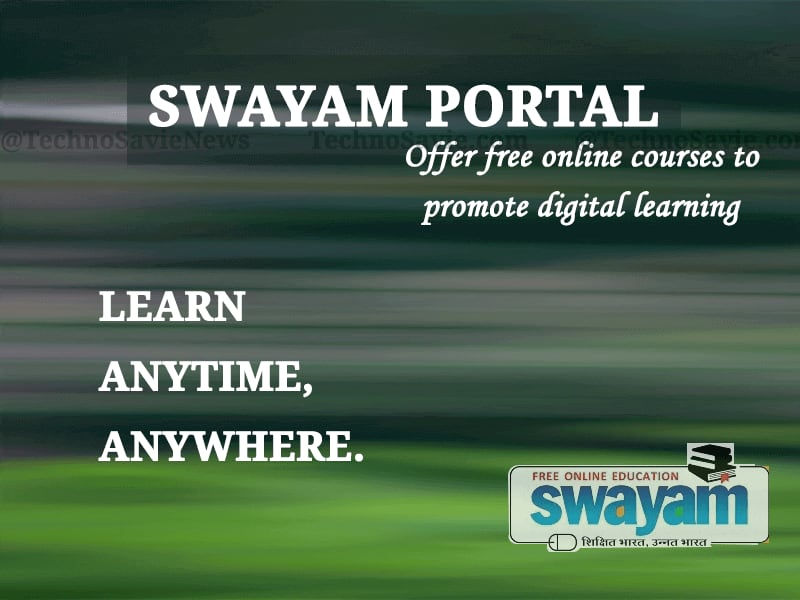 SWAYAM portal: Offer free online courses to promote digital learning