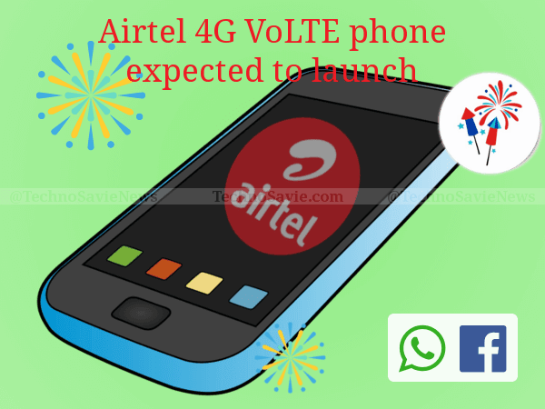 Airtel 4G VoLTE phone expected to launch before Diwali to counter JioPhone