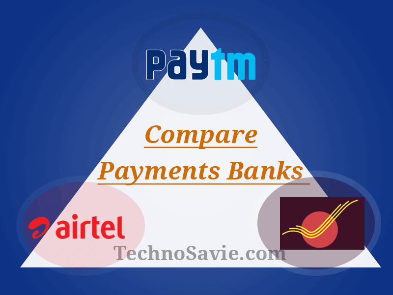 Difference among Paytm Payments Bank, India Post Payments Bank & Airtel Payments Bank