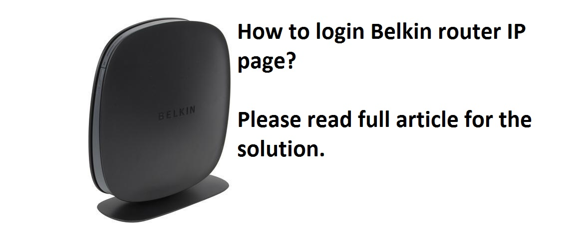 How to login Belkin Router IP page