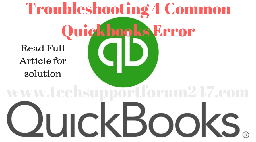 Troubleshooting 4 Common Quickbooks Error