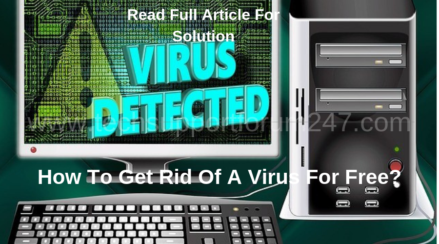 How To Get Rid Of A Virus