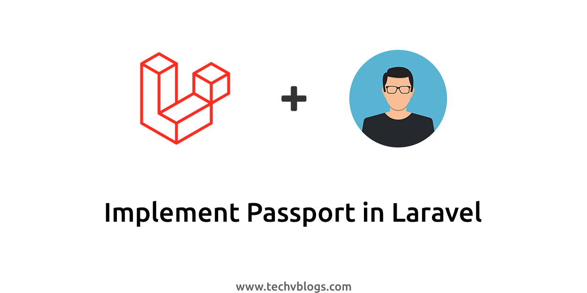 Implement Passport In Laravel - TechvBlogs