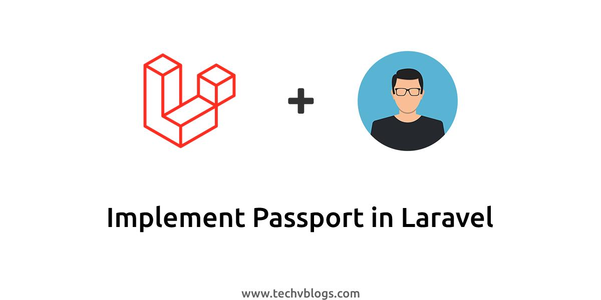 Implement Passport In Laravel - TechvBlogs