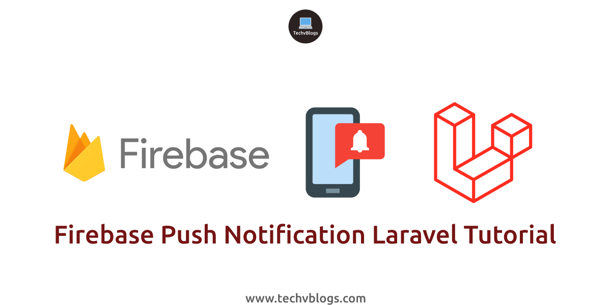 Firebase Push Notification Laravel Tutorial