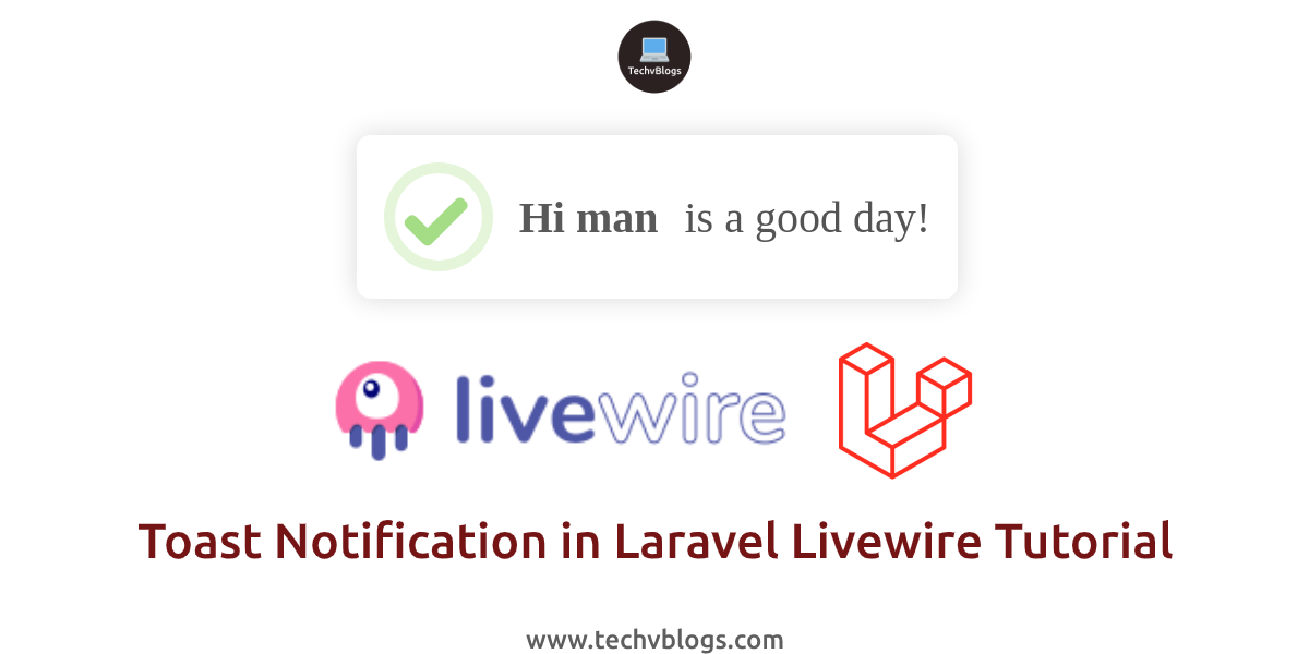 Toast Notification in Laravel Livewire Tutorial - TechvBlogs
