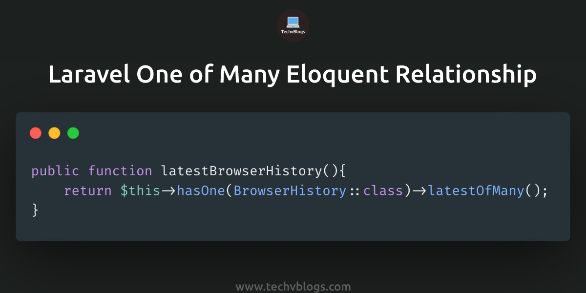 Laravel One of Many Eloquent Relationship Example - TechvBlogs