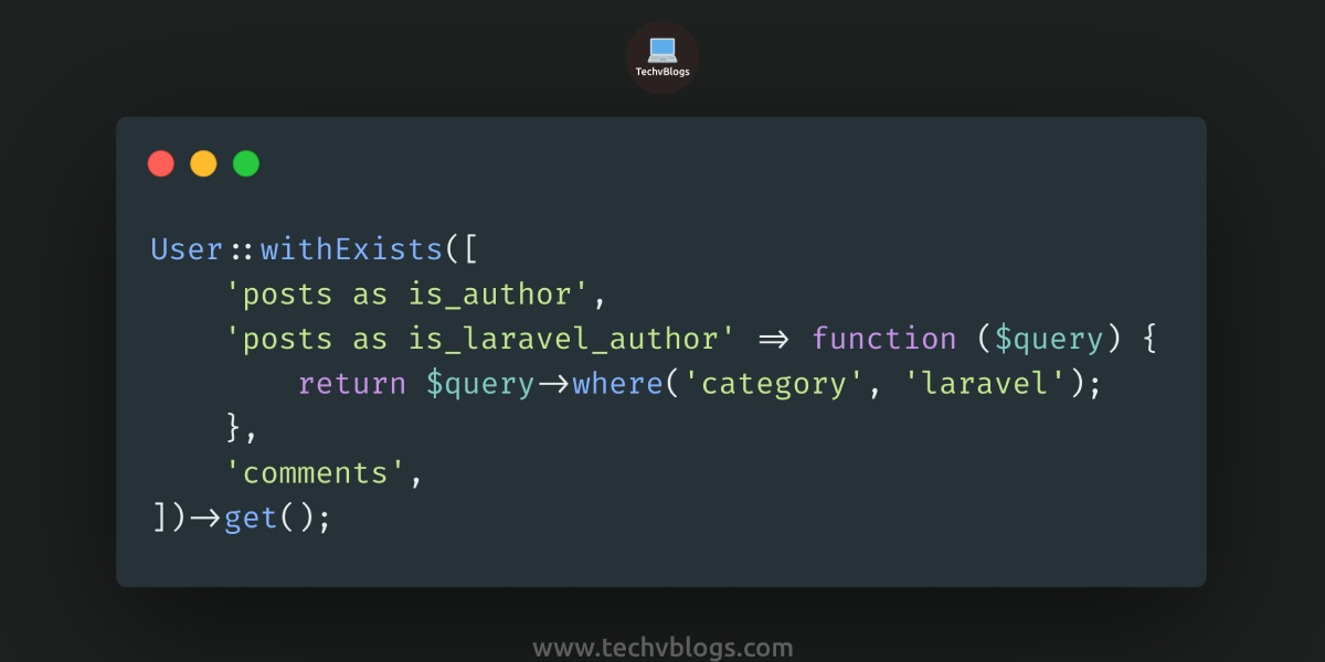 Laravel 8.x withExists Method to Eloquent Queries Example - TechvBlogs