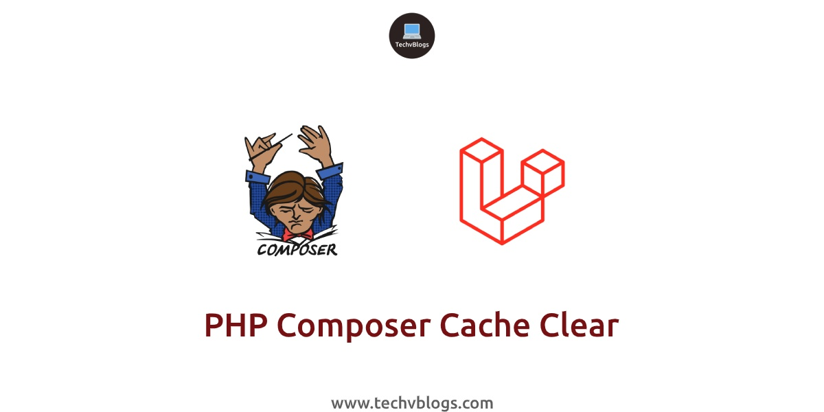 PHP Composer Cache Clear - TechvBlogs