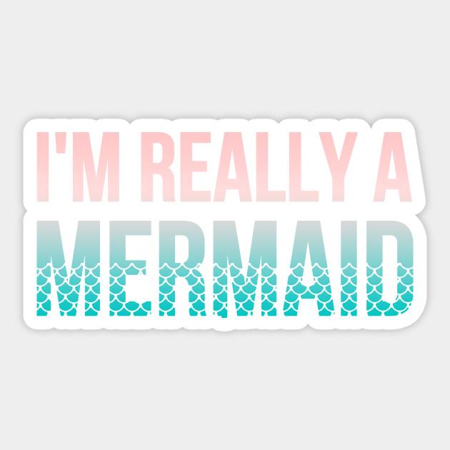 I M Really A Mermaid Mermaid Sticker Teepublic Uk