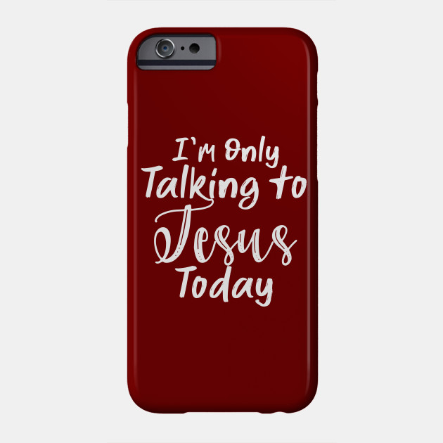 I'm Only Talking To Jesus Today - Im Only Talking To Jesus Today ...