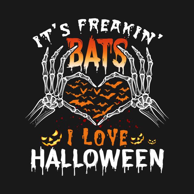 Its Freakins Bats I Love Halloween Funny Halloween Quotes