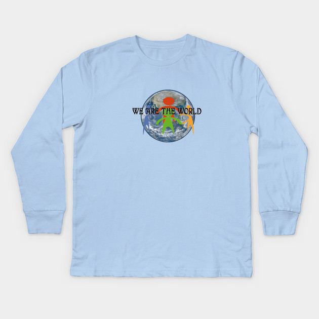 dc59a2d0 We Are The World - We Are The World - Kids Long Sleeve T-Shirt ...