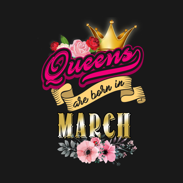 Queens Are Born In March Birthday Month