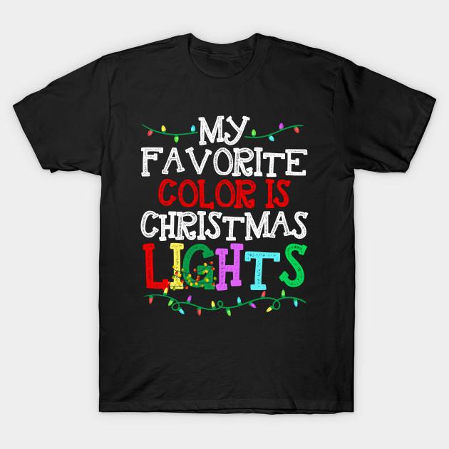 d838b812f5 My Favorite Color Is Christmas Lights Pajamas Xmas Tee Shirt - My ...