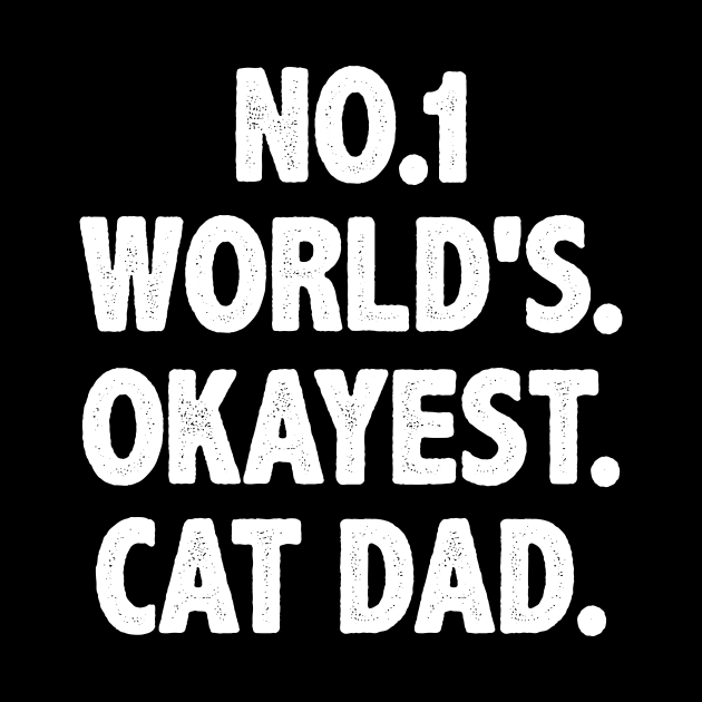 Funny cat dad saying gift for father kitty lover